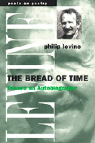 9780472086252: The Bread of Time: Toward an Autobiography (Poets on Poetry)
