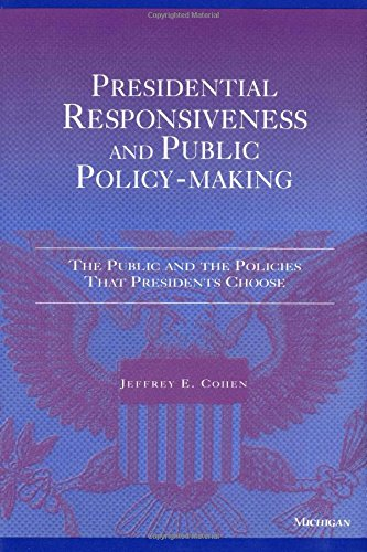 9780472086306: Presidential Responsiveness and Public Policy-Making: The Publics and the Policies that Presidents Choose