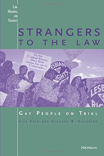 9780472086450: Strangers to the Law: Gay People on Trial (Law, Meaning, and Violence)