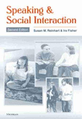 Speaking & Social Interaction: Second Edition: Susan M. Reinhart, Ira Fisher