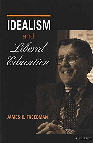 9780472086702: Idealism and Liberal Education