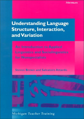 9780472086863: Understanding Language Structure, Interaction, and Variation: An Introduction to Applied Linguistics and Sociolinguistics for Nonspecialists (Michigan Teacher Training)