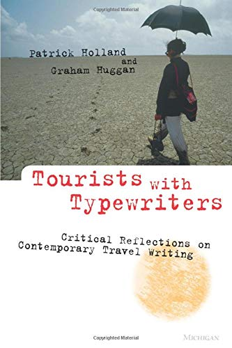 9780472087068: Tourists with Typewriters: Critical Reflections on Contemporary Travel Writing