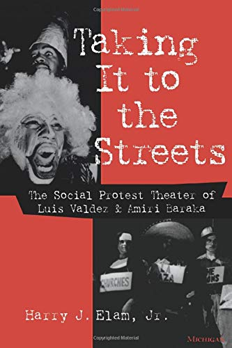 9780472087686: Taking It to the Streets: The Social Protest Theater of Luis Valdez and Amiri Baraka (Theater: Theory/Text/Performance)