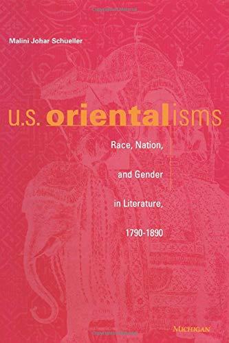 U.S. Orientalisms - Race, Nation, and Gender in Literature, 1790-1890: Schueller, Malini Johar