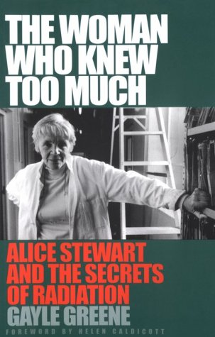 9780472087839: The Woman Who Knew Too Much: Alice Stewart and the Secrets of Radiation