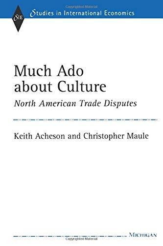 Much Ado about Culture: North American Trade: Acheson, Archibald Lloyd