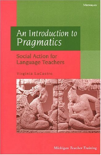 9780472088225: An Introduction to Pragmatics: Social Action for Language Teachers (Michigan Teacher Training)