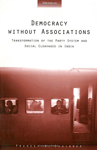 9780472088270: Democracy without Associations: Transformation of the Party System and Social Cleavages in India (Interests, Identities, and Institutions in Comparative Politics)