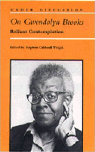 9780472088393: On Gwendolyn Brooks: Reliant Contemplation (Under Discussion)