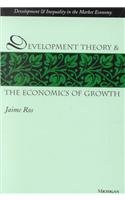 9780472088478: Development Theory and the Economics of Growth (Development & Inequality in the Market Economy)