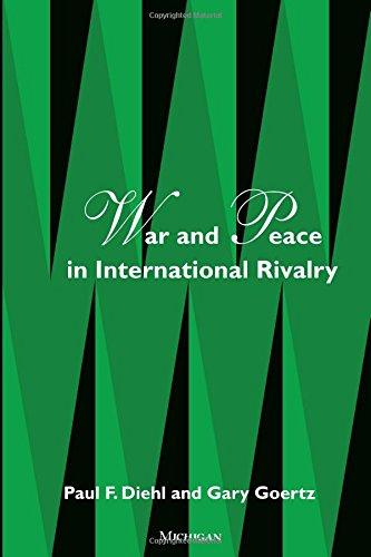 War and Peace in International Rivalry (Paperback): Paul F. Diehl, Gary Goertz