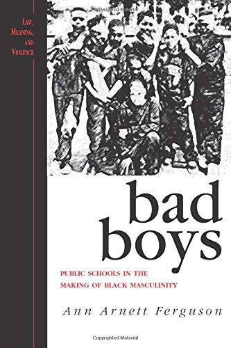 9780472088492: Bad Boys: Public Schools in the Making of Black Masculinity (Law, Meaning, And Violence)