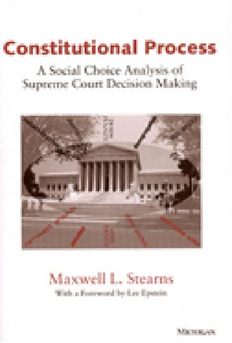 Constitutional Process: A Social Choice Analysis of Supreme Court Decision Making (Paperback): ...