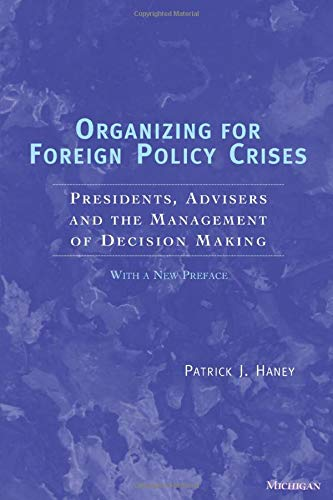 9780472088744: Organizing for Foreign Policy Crises: Presidents, Advisers, and the Management of Decision Making