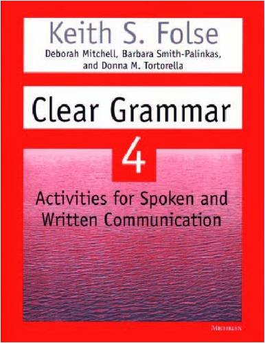 Clear Grammar 4: Activities for Spoken and: Keith S. Folse;
