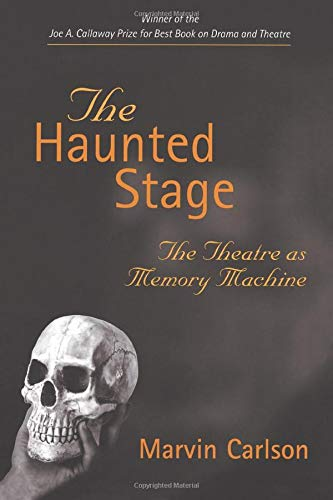 9780472089376: The Haunted Stage: The Theatre as Memory Machine (Theater: Theory/Text/Performance)