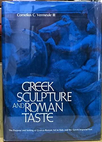 Greek Sculpture and Roman Taste: The Purpose: Vermeule, Cornelius C.,