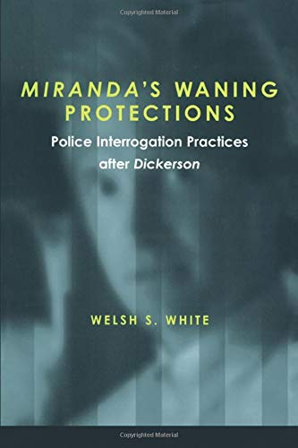 9780472089413: Miranda's Waning Protections: Police Interrogation Practices after Dickerson