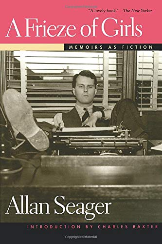 A Frieze of Girls: Memoirs as Fiction: Seager, Allan