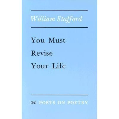 9780472093717: You Must Revise Your Life CB (Poets on Poetry)