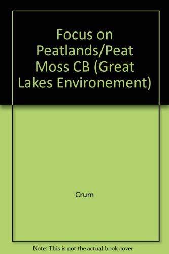 A Focus on Peatlands and Peat Mosses: Howard Crum , Sandra Planisek