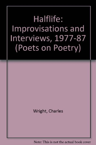 HALFLIFE: IMPROVISATIONS AND INTERVIEWS, 1977-87