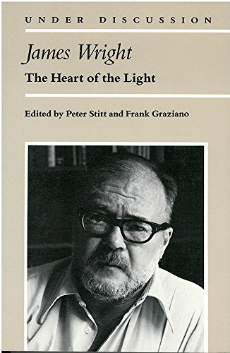 James Wright: The Heart of the Light (Under Discussion)