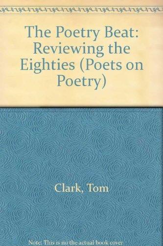 9780472094288: Poetry Beat: Reviewing the Eighties (Poets on Poetry)