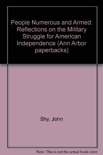 9780472094318: A People Numerous and Armed: Reflections on the Military Struggle for American Independence