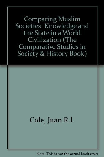 9780472094493: Comparing Muslim Societies: Knowledge and the State in a World Civilization (The Comparative Studies in Society and History Book Series)