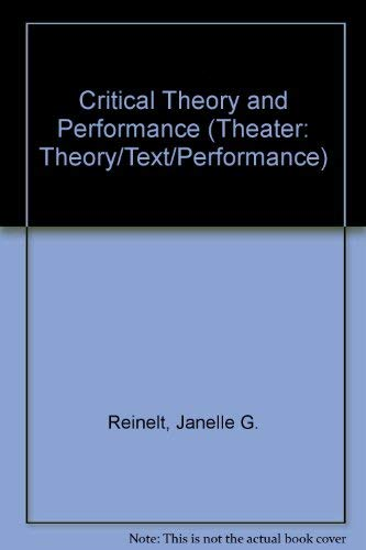 9780472094585: Critical Theory and Performance (Theater: Theory/Text/Performance)