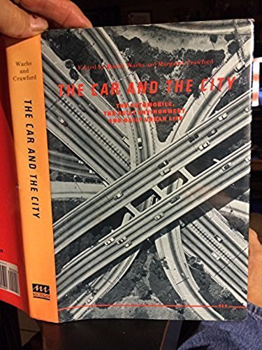 9780472094592: The Car and the City: The Automobile, the Built Environment, and Daily Urban Life