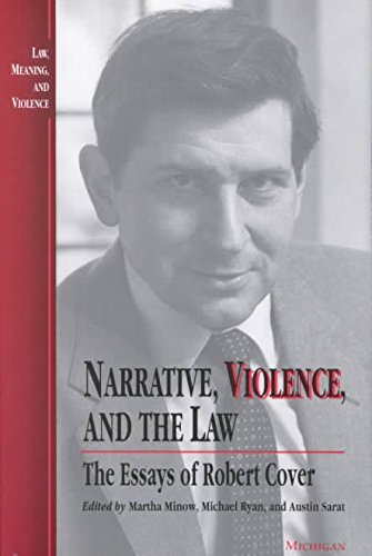 9780472094950: Narrative, Violence and the Law: The Essays of Robert Cover (Law, Meaning & Violence)