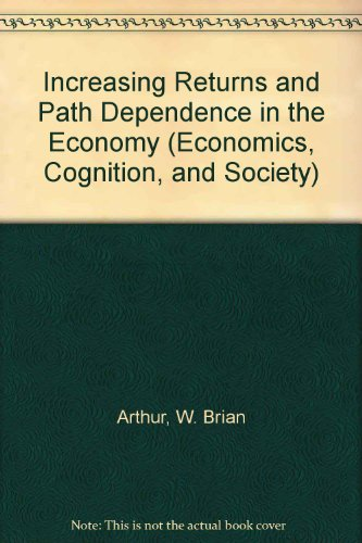 9780472094967: Increasing Returns and Path Dependence in the Economy (Economics, Cognition, and Society)