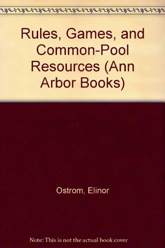 9780472095469: Rules, Games, and Common-Pool Resources