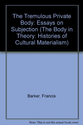 9780472095520: The Tremulous Private Body: Essays on Subjection (The Body, In Theory: Histories of Cultural Materialism)