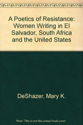 9780472095636: A Poetics of Resistance: Women Writing in El Salvador, South Africa, and the United States