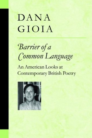 Barrier of a Common Language: An American Looks at Contemporary British Poetry (Hardback): Dana ...