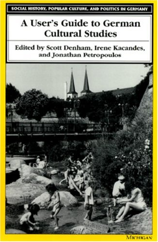 9780472096565: A User's Guide to German Cultural Studies (Social History, Popular Culture, and Politics in Germany)