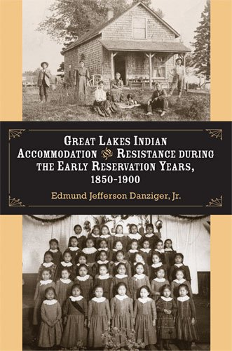 9780472096909: Great Lakes Indian Accommodation and Resistance during the Early Reservation Years, 1850-1900