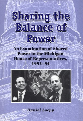 Sharing the Balance of Power: An Examination of Shared Power in the Michigan House of ...