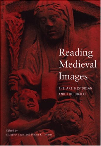 9780472097517: Reading Medieval Images: The Art Historian and the Object