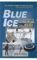 9780472097814: Blue Ice: The Story of Michigan Hockey