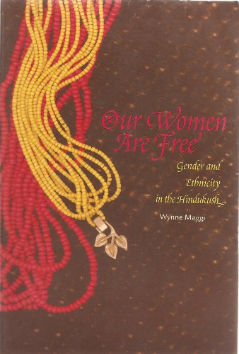 9780472097838: Our Women Are Free: Gender and Ethnicity in the Hindukush