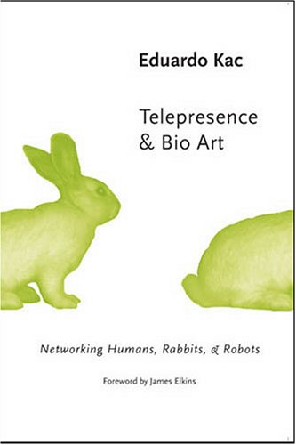 9780472098101: Telepresence and Bio Art: Networking Humans, Rabbits and Robots (Studies in Literature and Science)