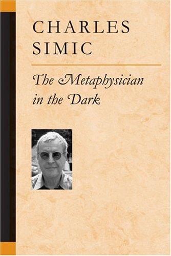 The Metaphysician in the Dark (Hardback): Charles Simic