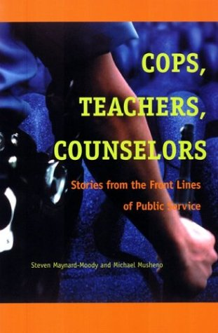 9780472098323: Cops, Teachers, Counsellors: Stories from the Front Lines of Public Service