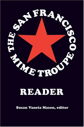 9780472098422: The San Francisco Mime Troupe Reader