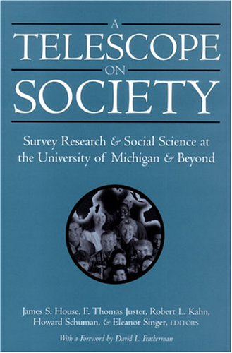 9780472098484: A Telescope on Society: Survey Research and Social Science at the University of Michigan and Beyond